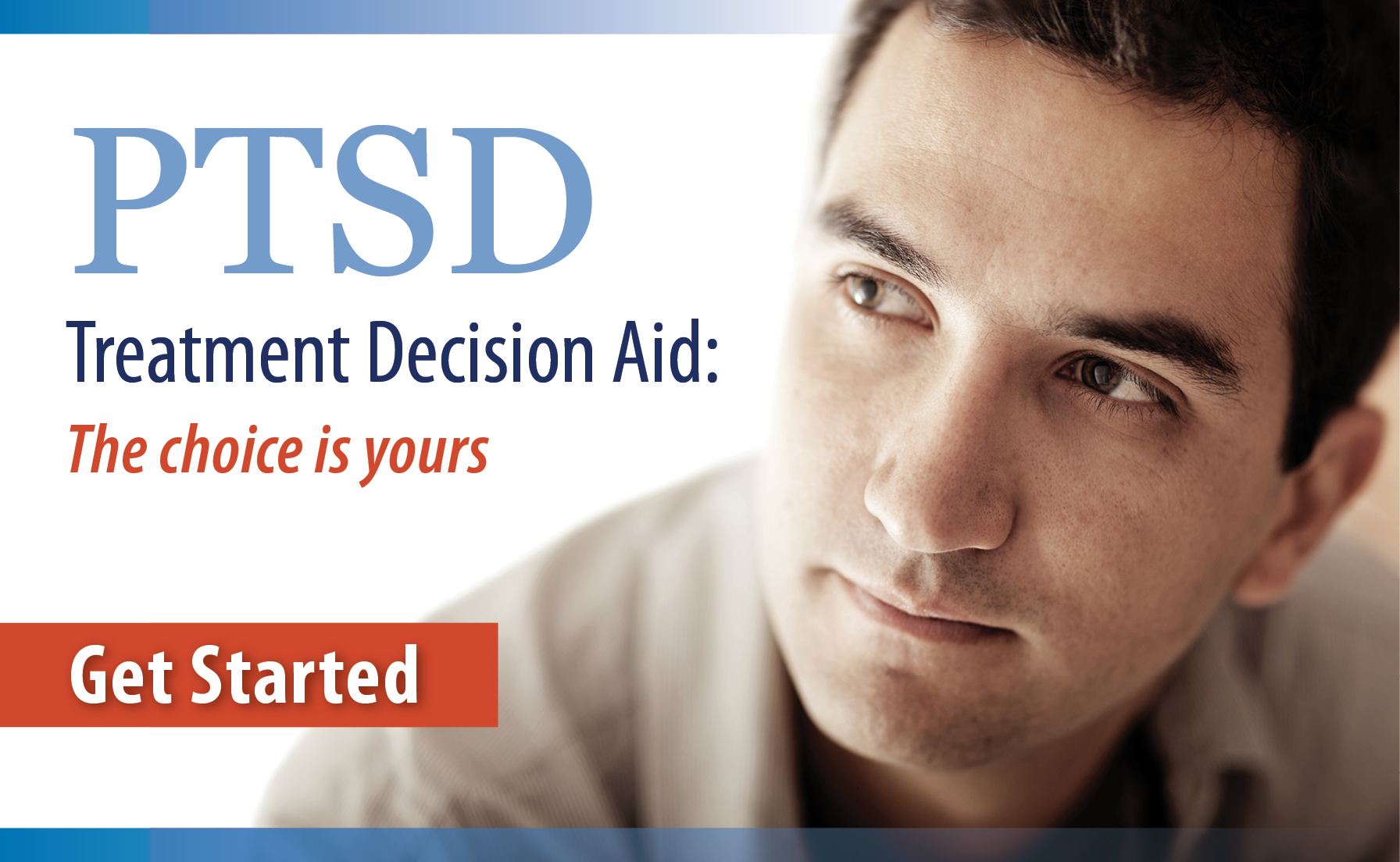 PTSD Treatment Decision Aid: The choice is yours. Get Started.