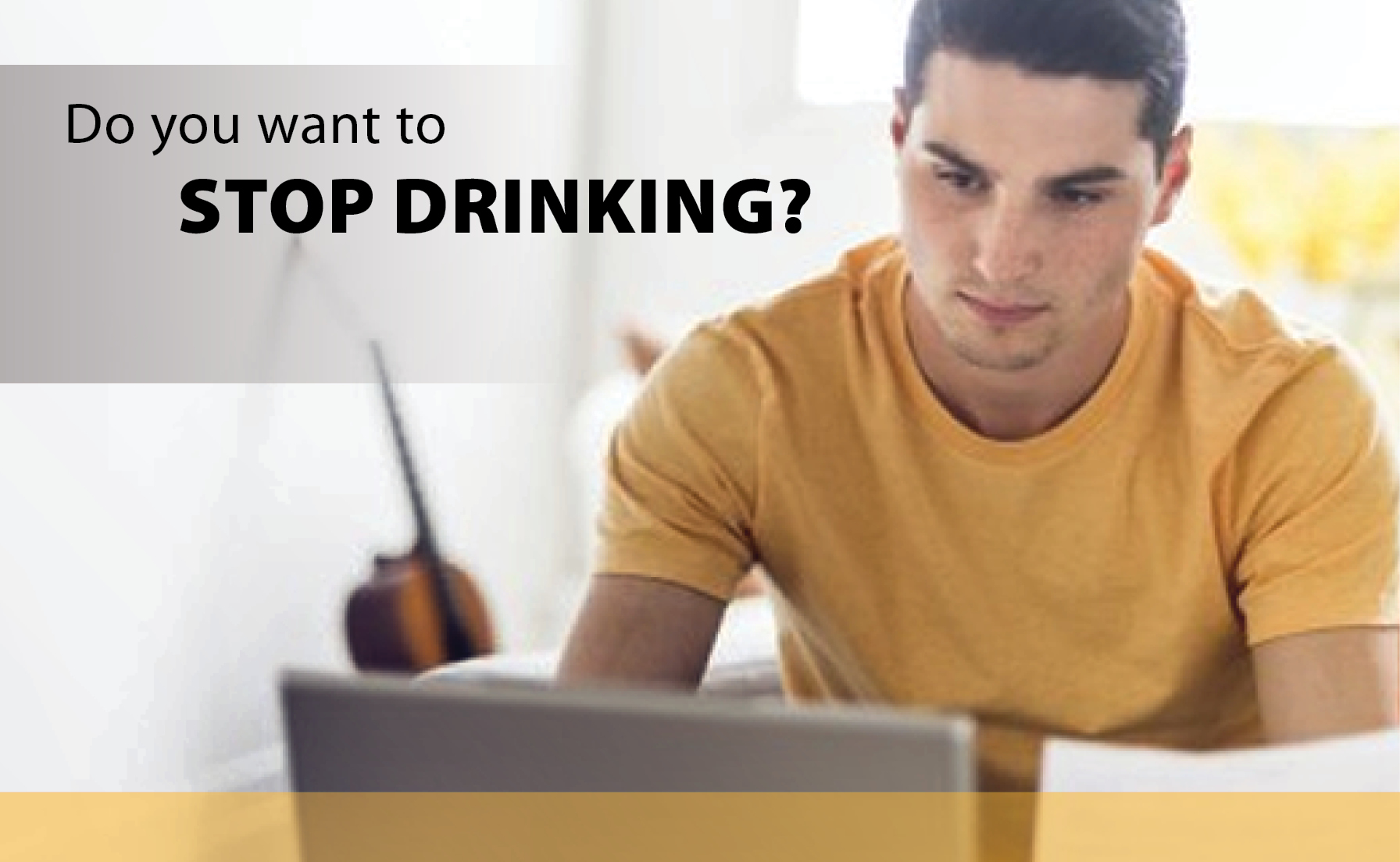 Man using a laptop with the question: Do you want to stop drinking?
