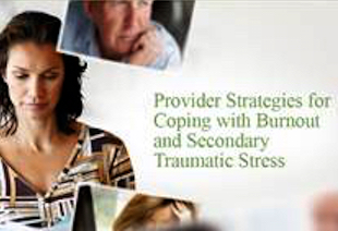 Provider Strategies for Coping with Burnout and Secondary Traumatic Stress